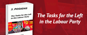 The new book by J Posadas on the Labour Party. A selection of texts, 1974-1980.